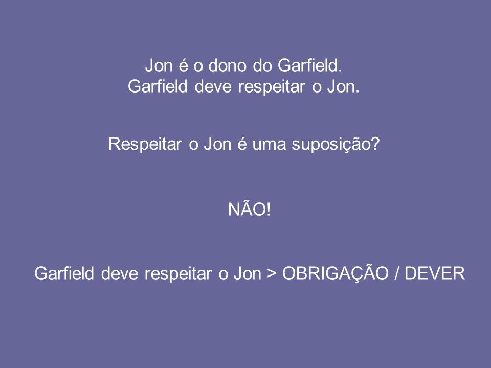 Garfield deve respeitar o Jon.