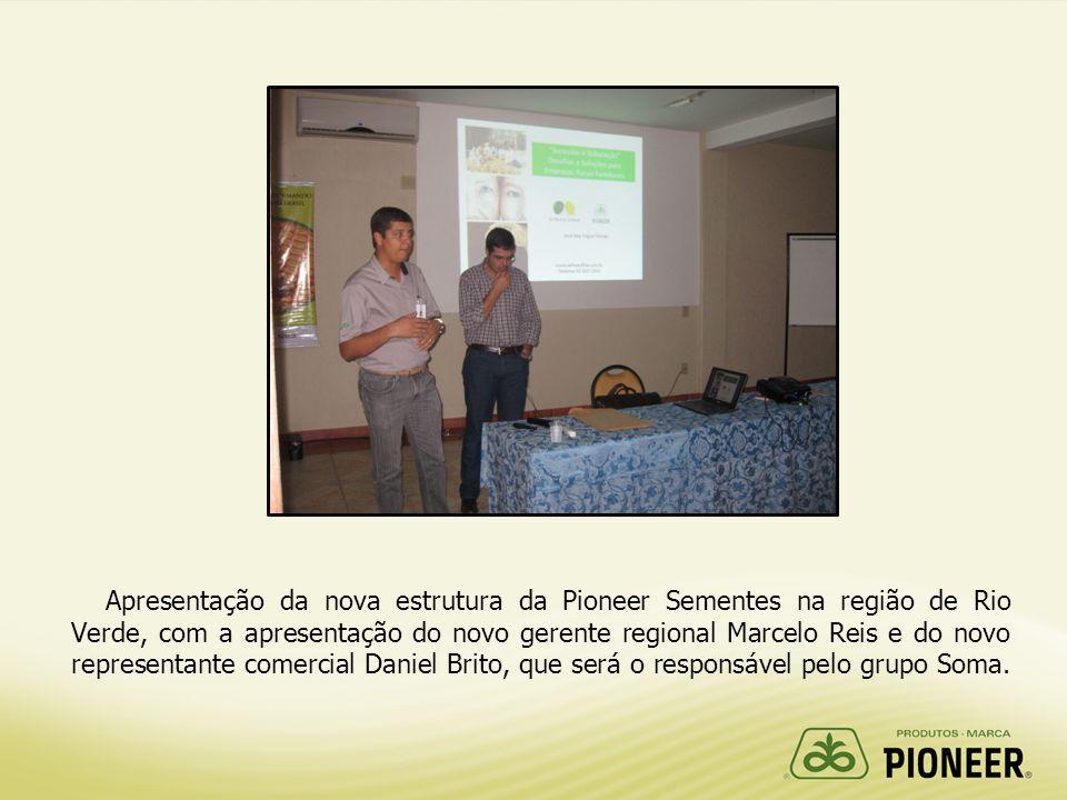 Apresentação da nova estrutura da Pioneer Sementes na região de Rio Verde, com a apresentação do novo gerente regional Marcelo Reis e do novo representante comercial Daniel Brito, que será o responsável pelo grupo Soma.