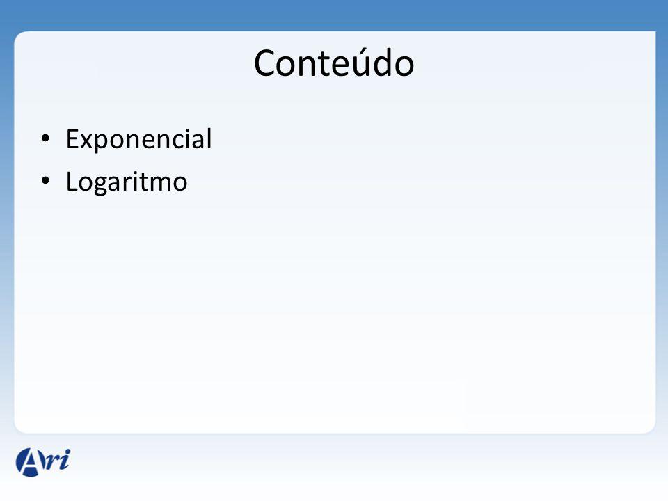Conteúdo Exponencial Logaritmo