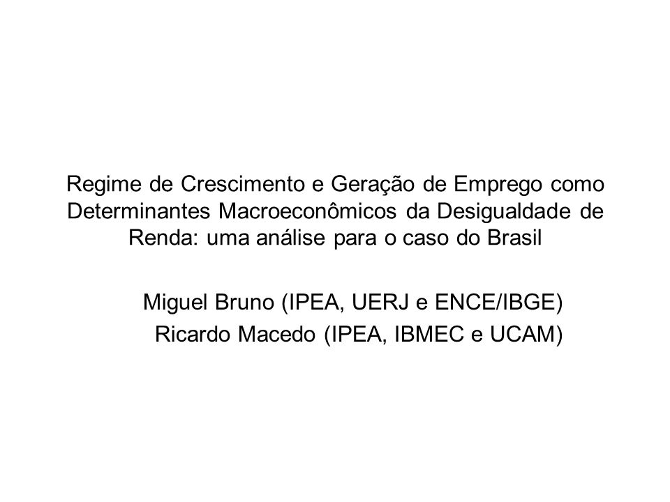 Regime de Crescimento e Geração de Emprego como Determinantes Macroeconômicos da Desigualdade de Renda: uma análise para o caso do Brasil