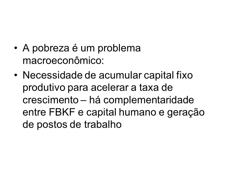 A pobreza é um problema macroeconômico: