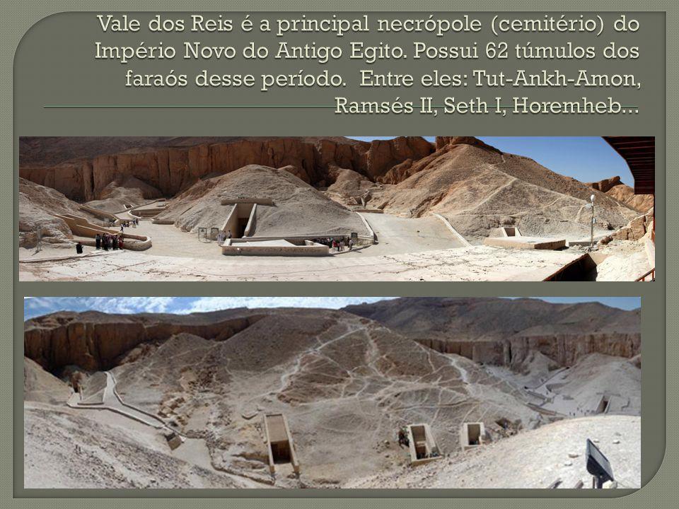 Vale dos Reis é a principal necrópole (cemitério) do Império Novo do Antigo Egito.