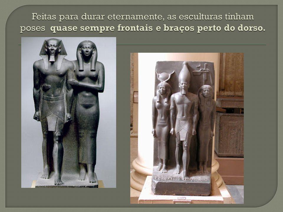 Feitas para durar eternamente, as esculturas tinham poses quase sempre frontais e braços perto do dorso.