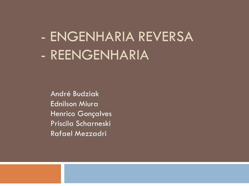 - Engenharia Reversa - Reengenharia