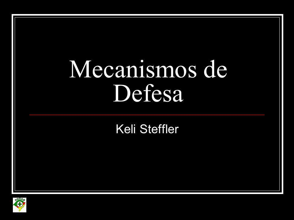 Mecanismos de Defesa Keli Steffler