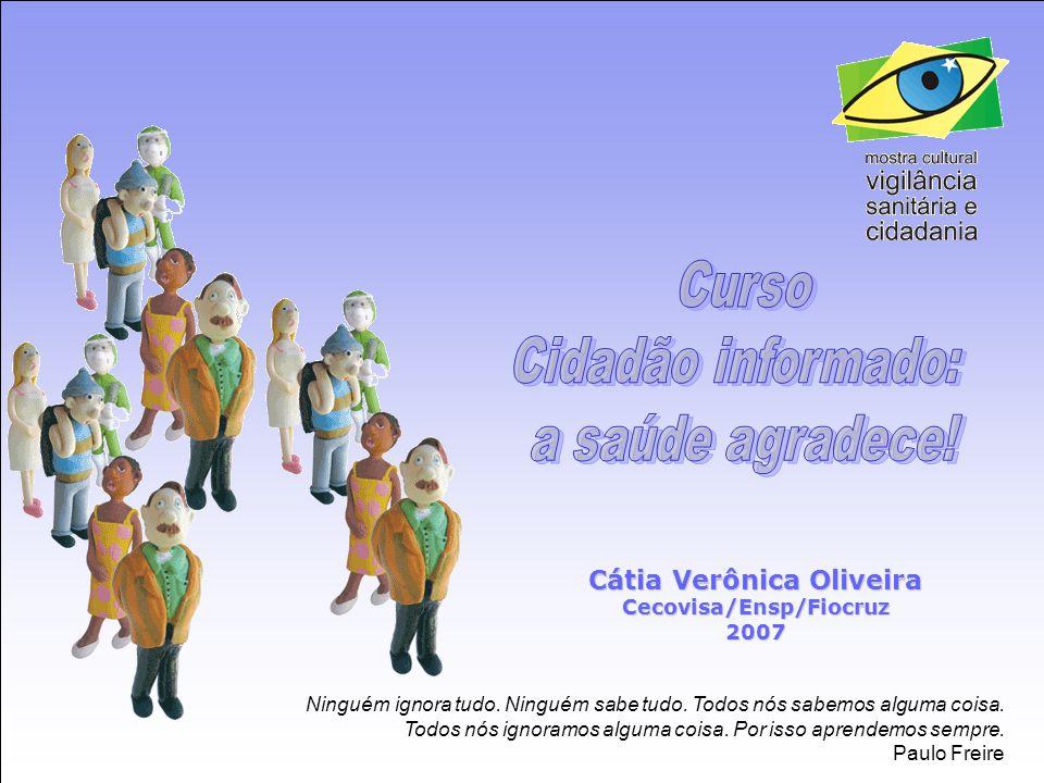 Cátia Verônica Oliveira Cecovisa/Ensp/Fiocruz