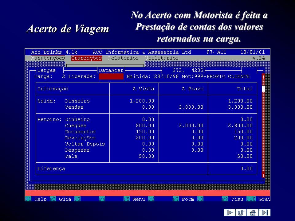 No Acerto com Motorista é feita a Prestação de contas dos valores retornados na carga.