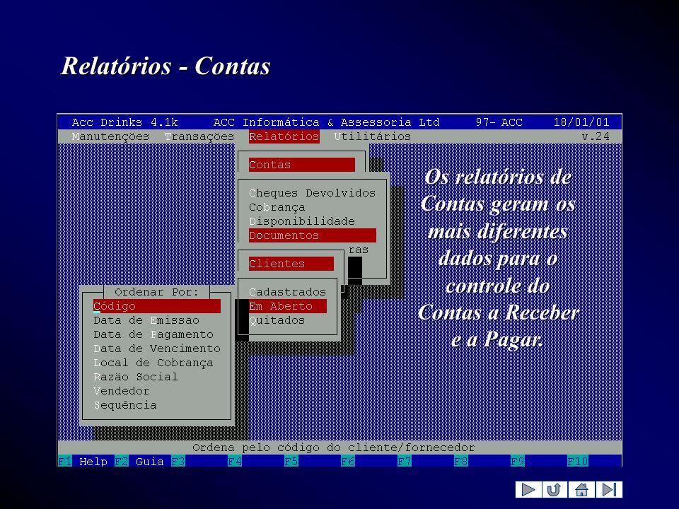 Relatórios - Contas Os relatórios de Contas geram os mais diferentes dados para o controle do Contas a Receber e a Pagar.