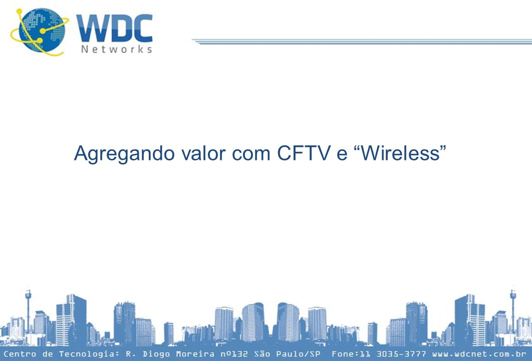 Agregando valor com CFTV e Wireless