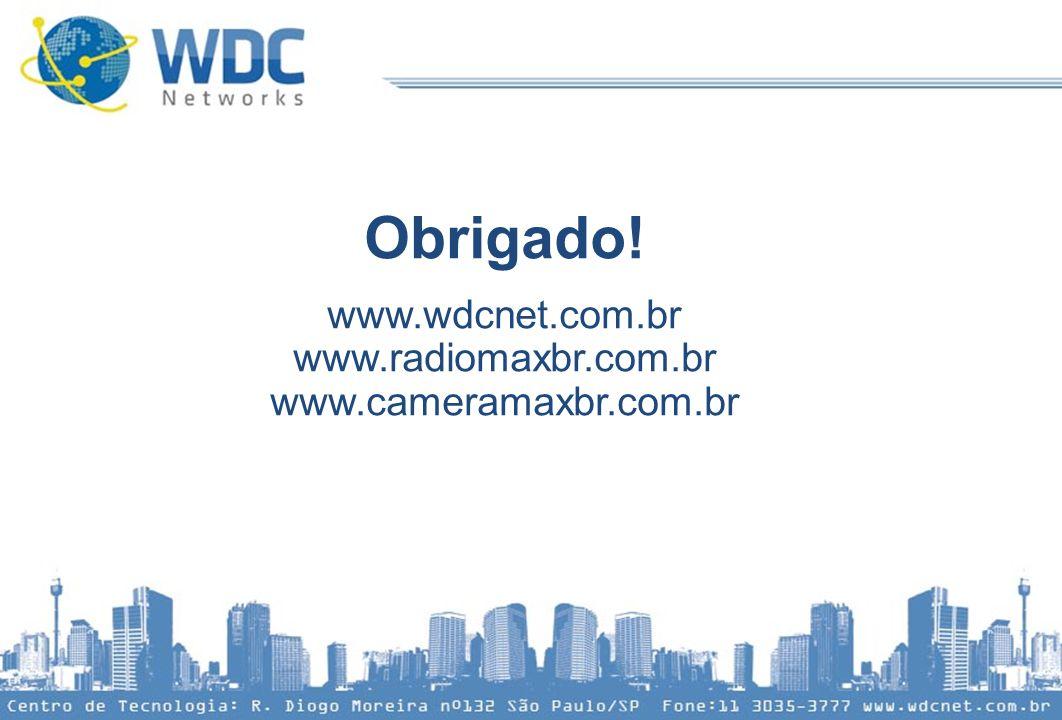 Obrigado! www.wdcnet.com.br www.radiomaxbr.com.br