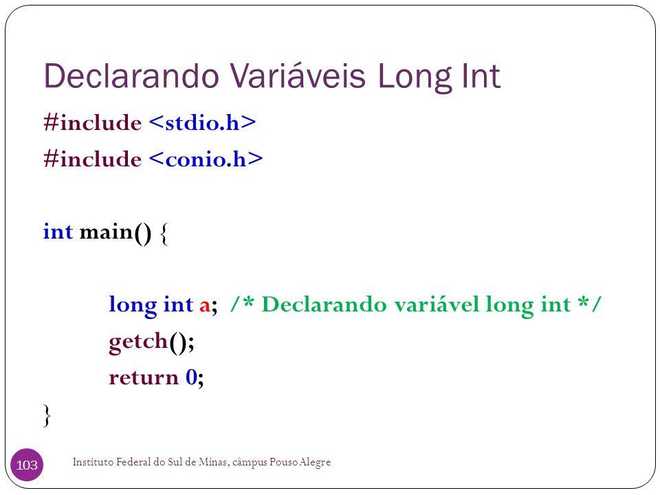 Declarando Variáveis Long Int