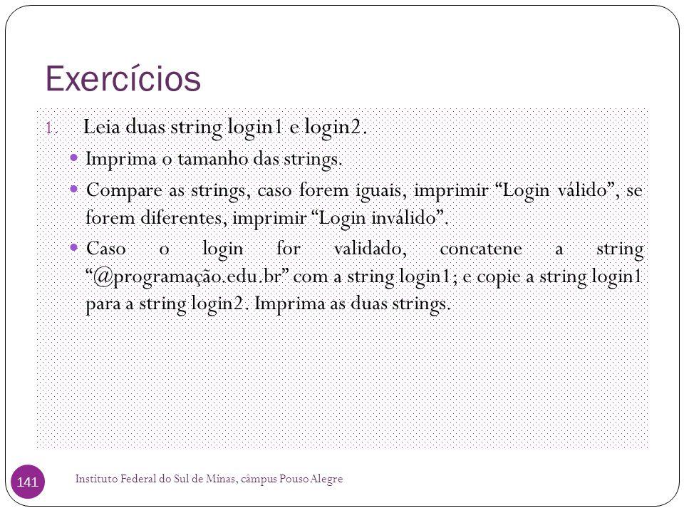 Exercícios Leia duas string login1 e login2.