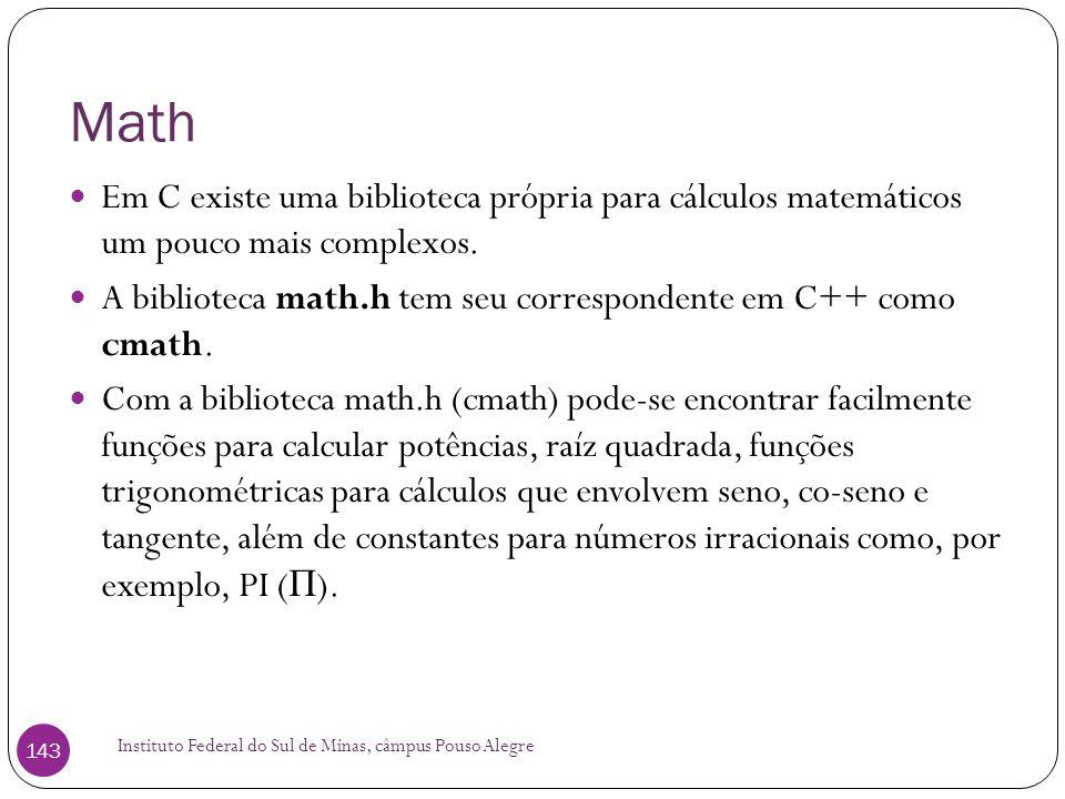 Math Em C existe uma biblioteca própria para cálculos matemáticos um pouco mais complexos.