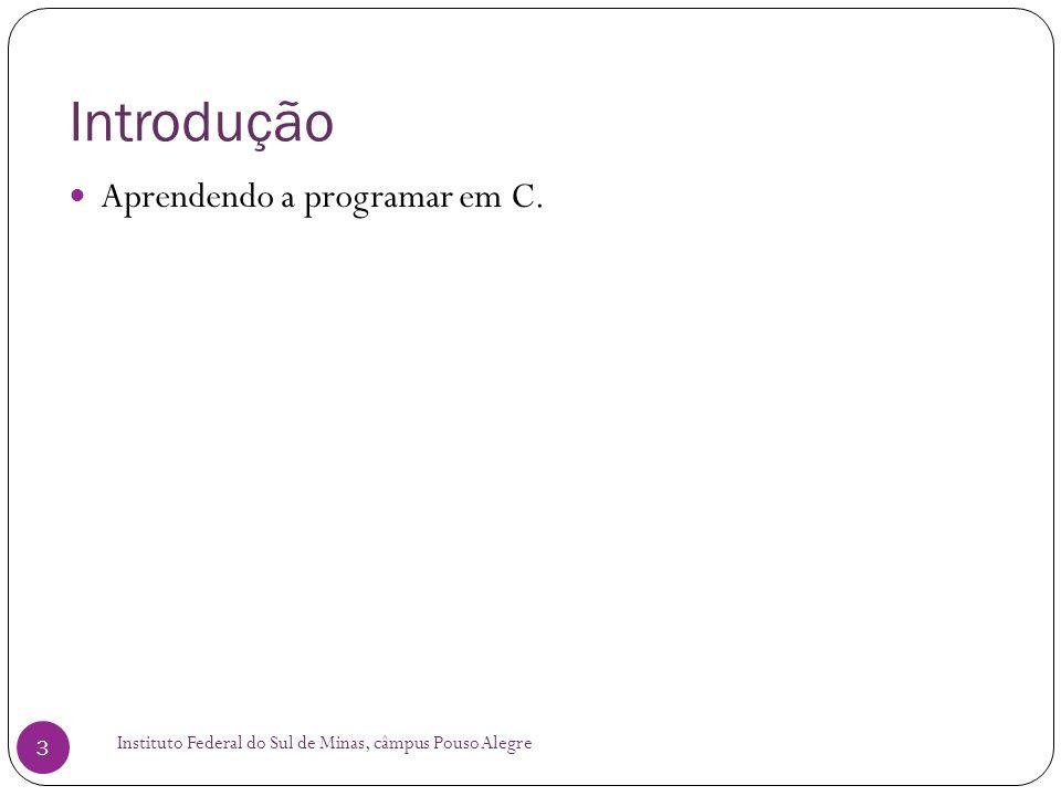 Introdução Aprendendo a programar em C.