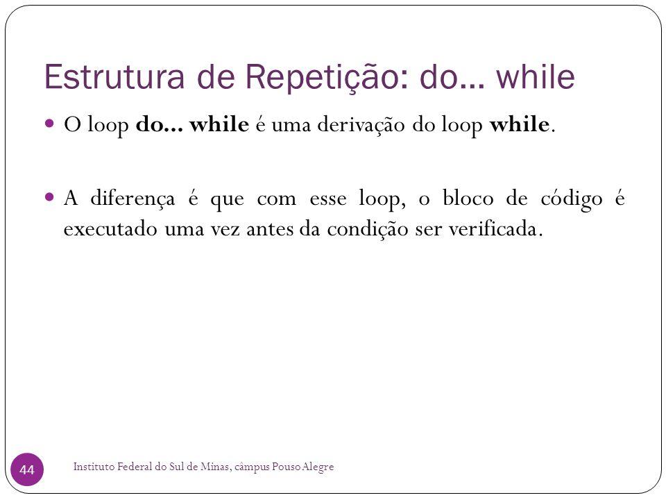 Estrutura de Repetição: do... while