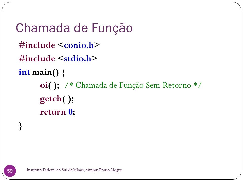 Chamada de Função #include <conio.h> #include <stdio.h>