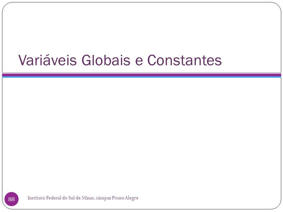 Variáveis Globais e Constantes