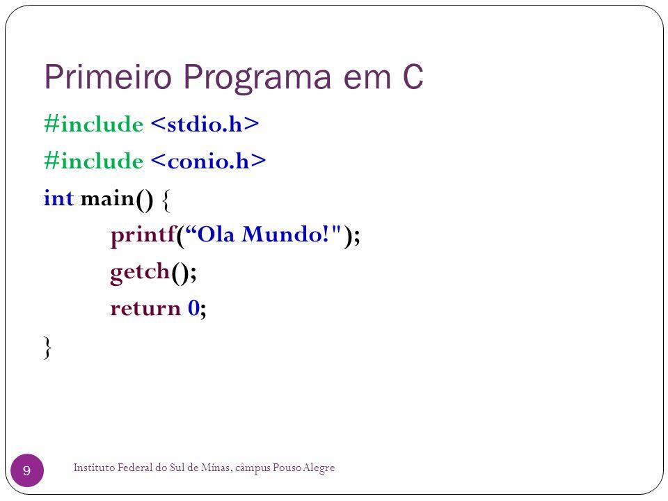 Primeiro Programa em C #include <stdio.h>