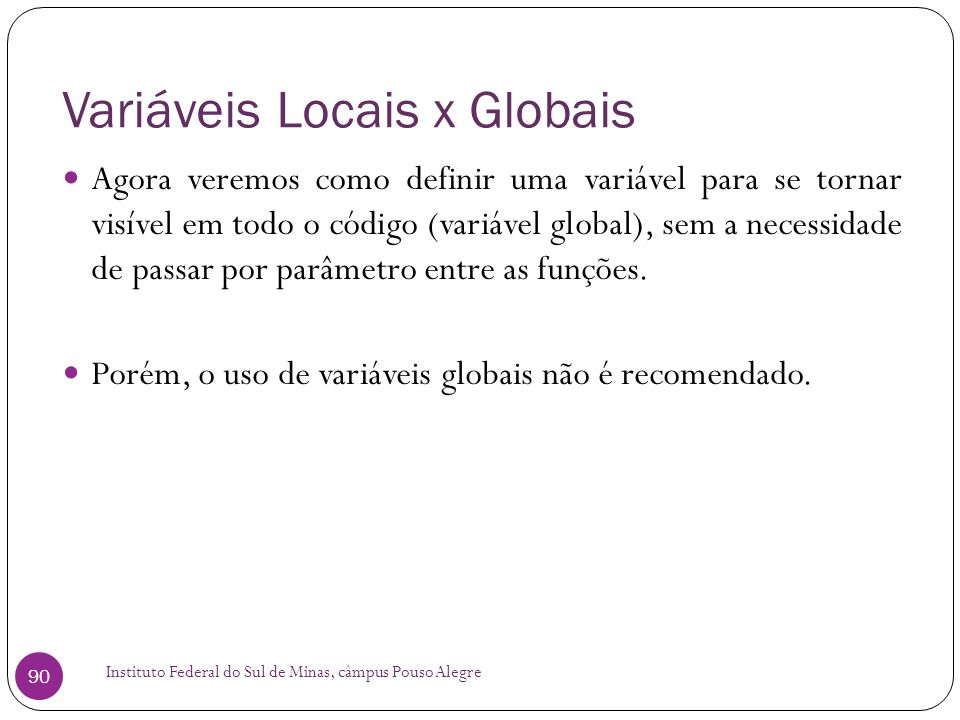 Variáveis Locais x Globais