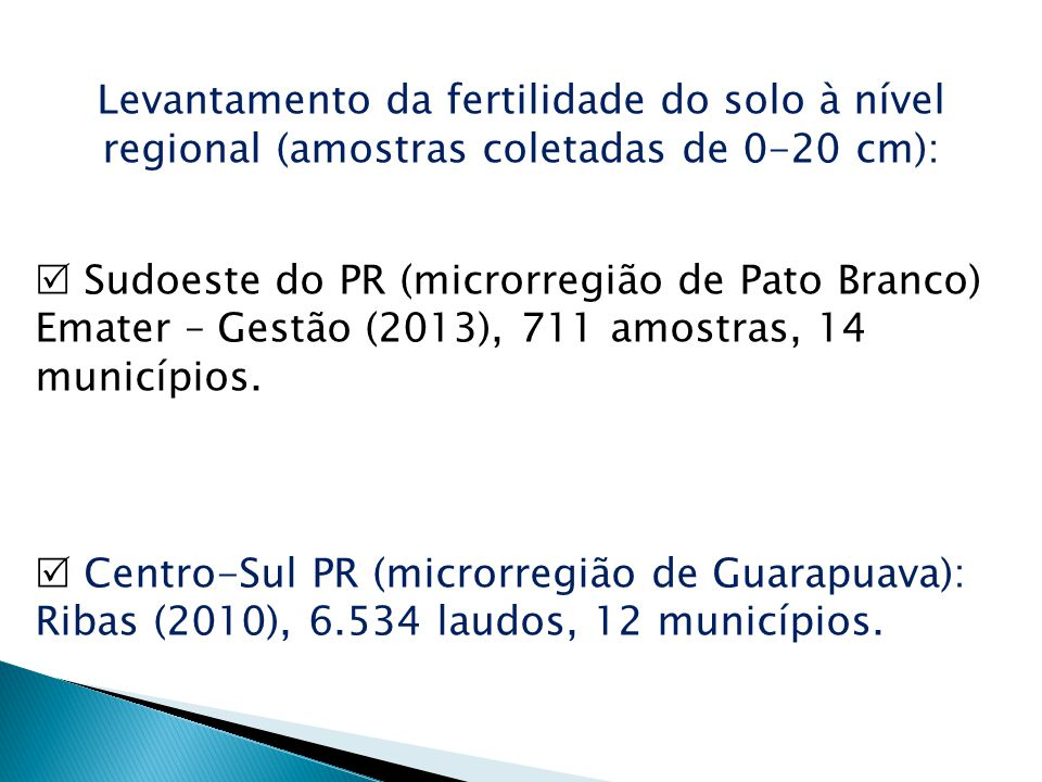 Levantamento da fertilidade do solo à nível regional (amostras coletadas de 0-20 cm):
