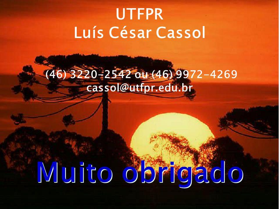 Muito obrigado UTFPR Luís César Cassol