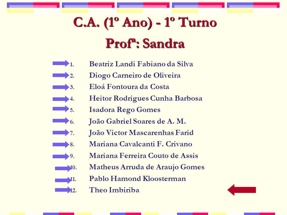 C.A. (1º Ano) - 1º Turno Profª: Sandra