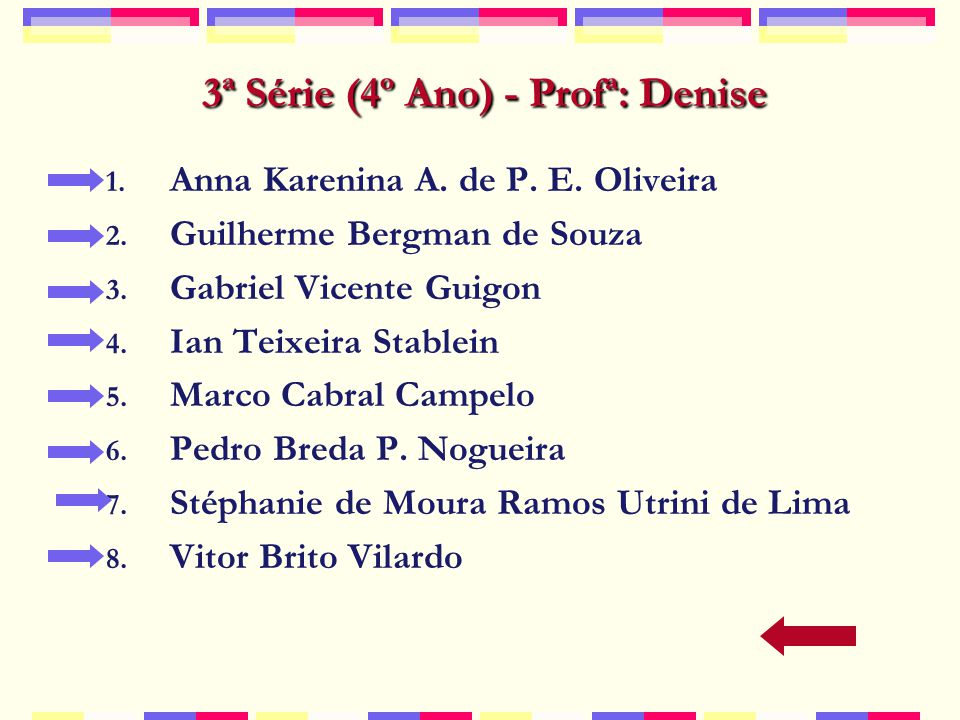 3ª Série (4º Ano) - Profª: Denise
