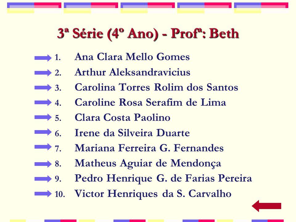 3ª Série (4º Ano) - Profª: Beth