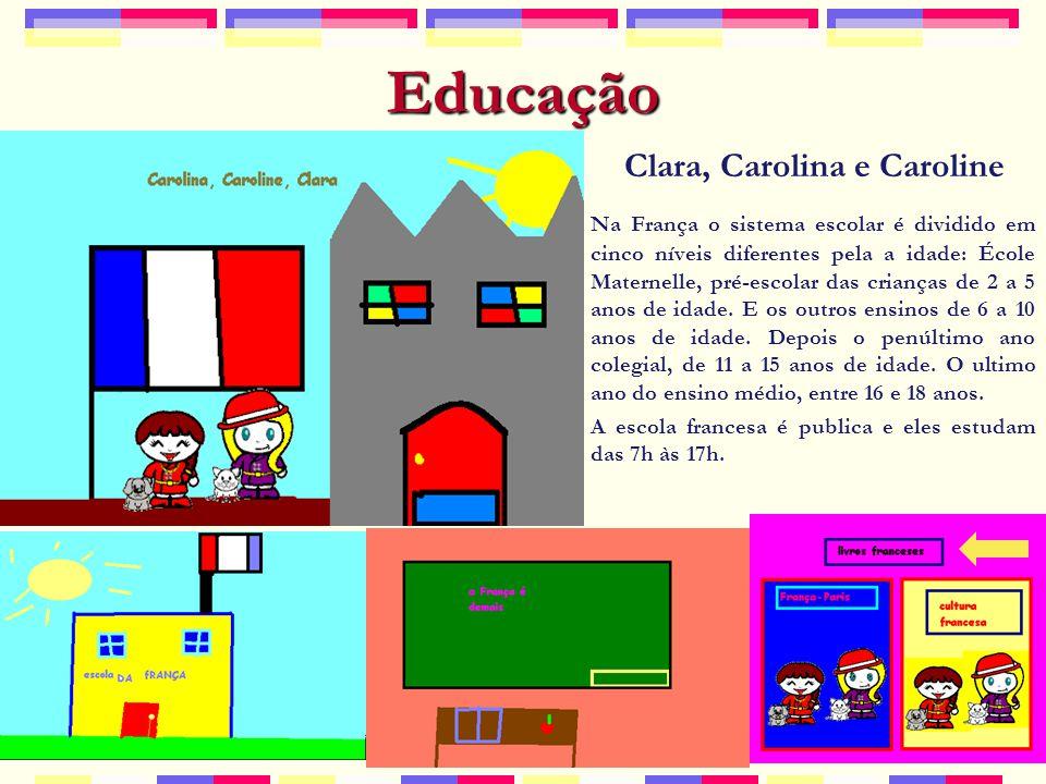 Educação Clara, Carolina e Caroline