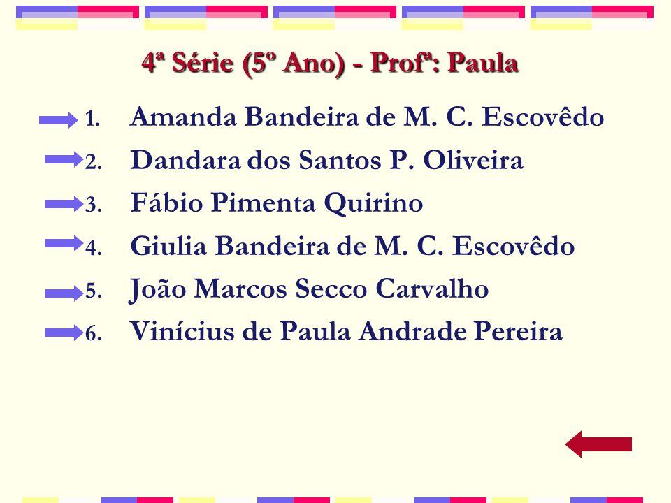 4ª Série (5º Ano) - Profª: Paula