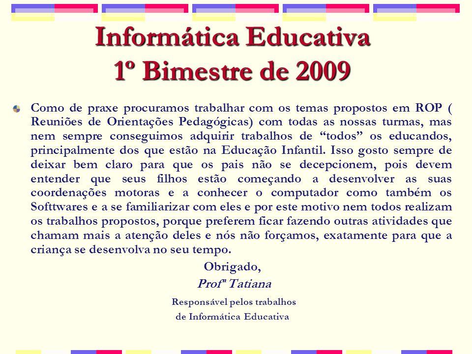 Informática Educativa 1º Bimestre de 2009