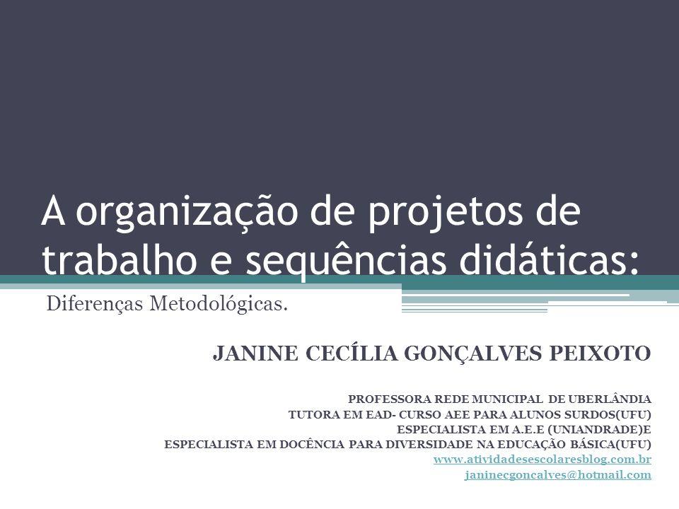 A organização de projetos de trabalho e sequências didáticas: