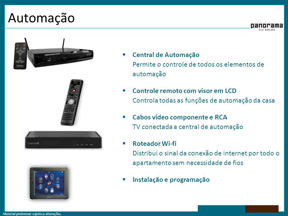 Automação Central de Automação Permite o controle de todos os elementos de automação.