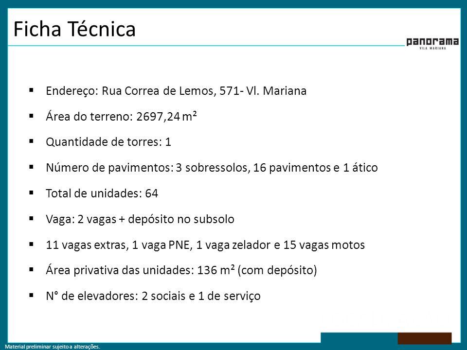 Ficha Técnica Endereço: Rua Correa de Lemos, 571- Vl. Mariana
