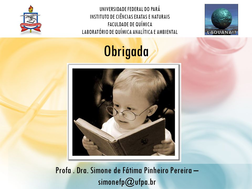 Profa . Dra. Simone de Fátima Pinheiro Pereira – simonefp@ufpa.br