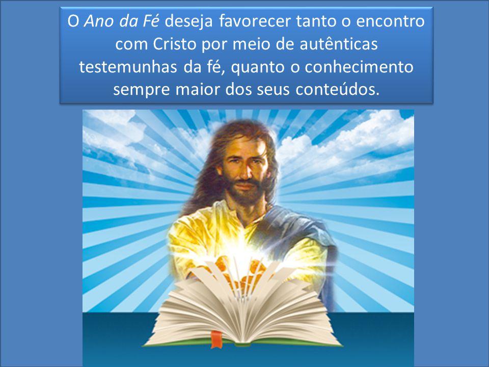 O Ano da Fé deseja favorecer tanto o encontro com Cristo por meio de autênticas testemunhas da fé, quanto o conhecimento sempre maior dos seus conteúdos.