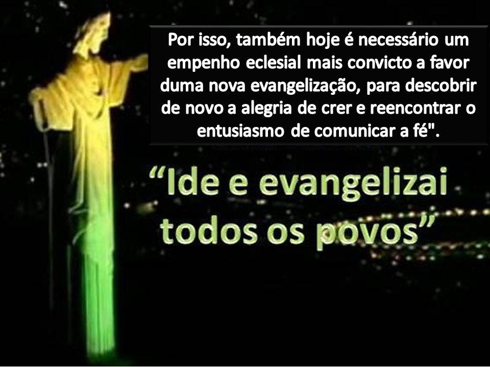 Por isso, também hoje é necessário um empenho eclesial mais convicto a favor duma nova evangelização, para descobrir de novo a alegria de crer e reencontrar o entusiasmo de comunicar a fé .