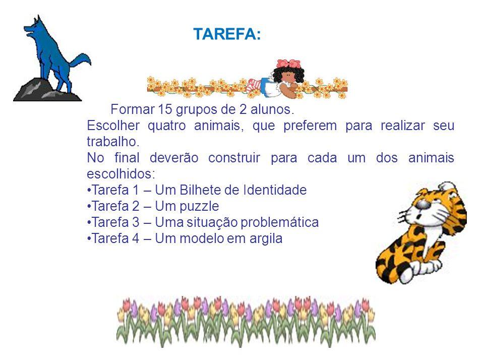 TAREFA: Formar 15 grupos de 2 alunos.