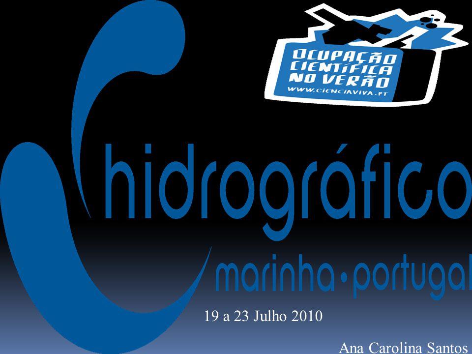19 a 23 Julho 2010 Ana Carolina Santos