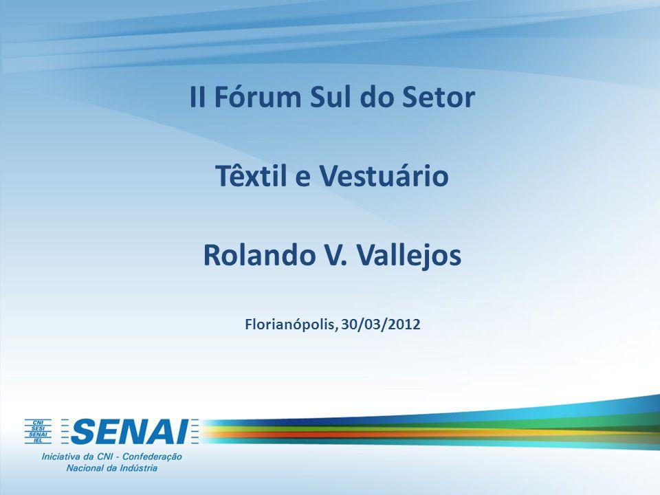 II Fórum Sul do Setor Têxtil e Vestuário Rolando V. Vallejos