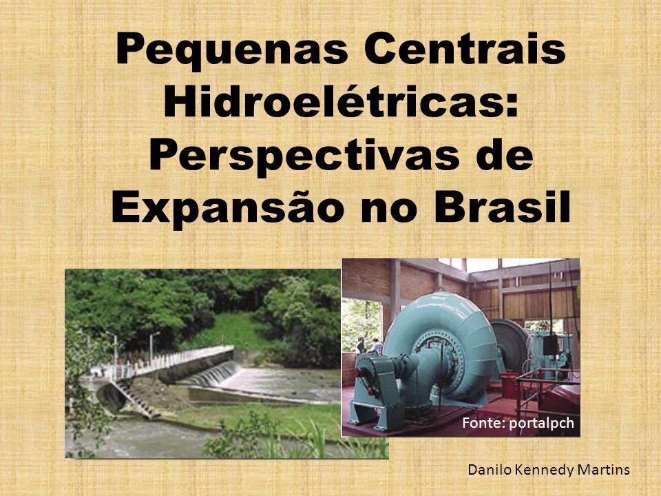 Pequenas Centrais Hidroelétricas: Perspectivas de Expansão no Brasil