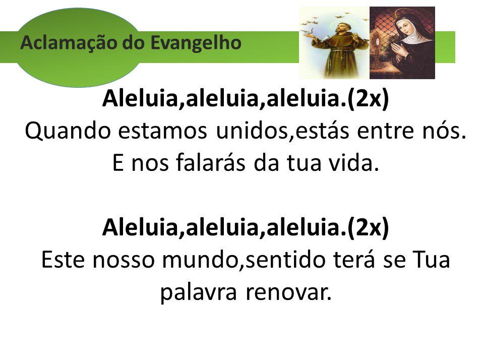 Aleluia,aleluia,aleluia.(2x)