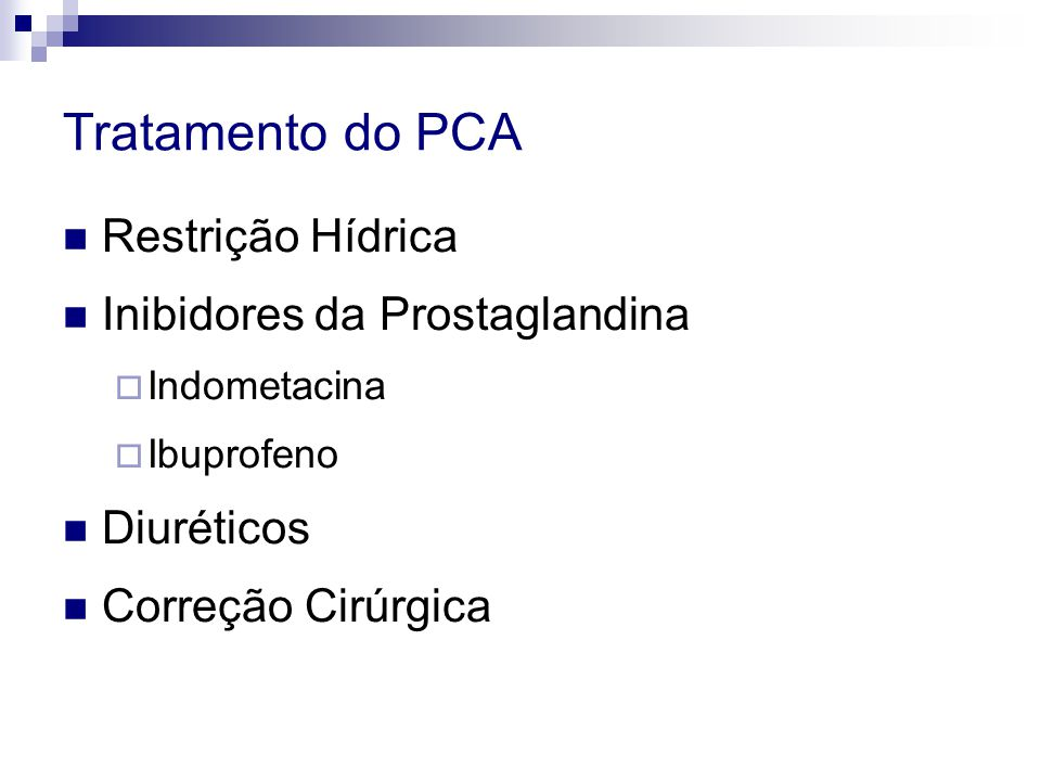 Tratamento do PCA Restrição Hídrica Inibidores da Prostaglandina