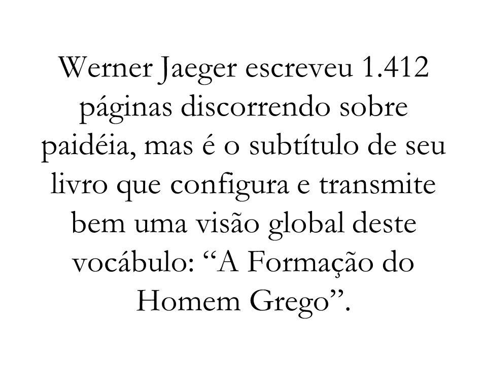 Werner Jaeger escreveu 1