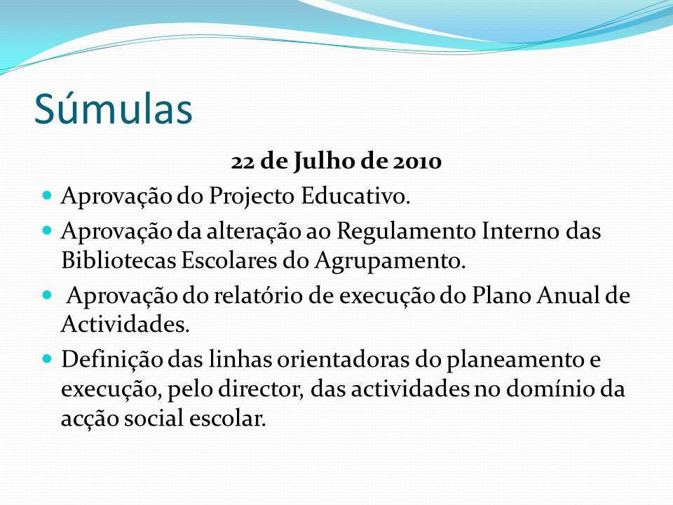 Súmulas 22 de Julho de 2010 Aprovação do Projecto Educativo.