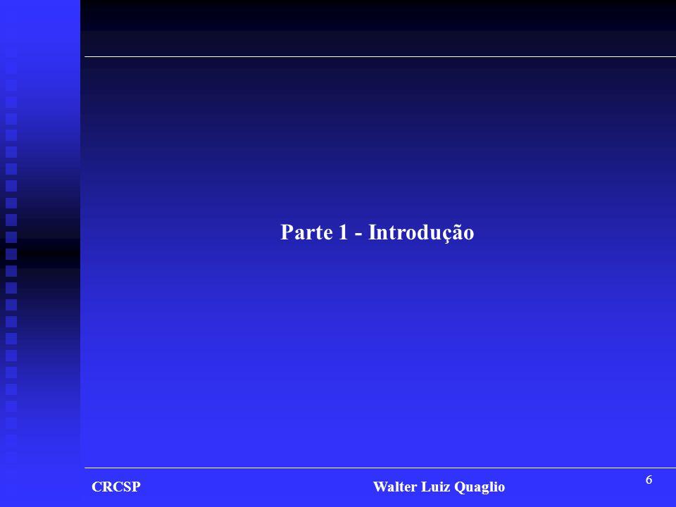 Parte 1 - Introdução CRCSP Walter Luiz Quaglio.