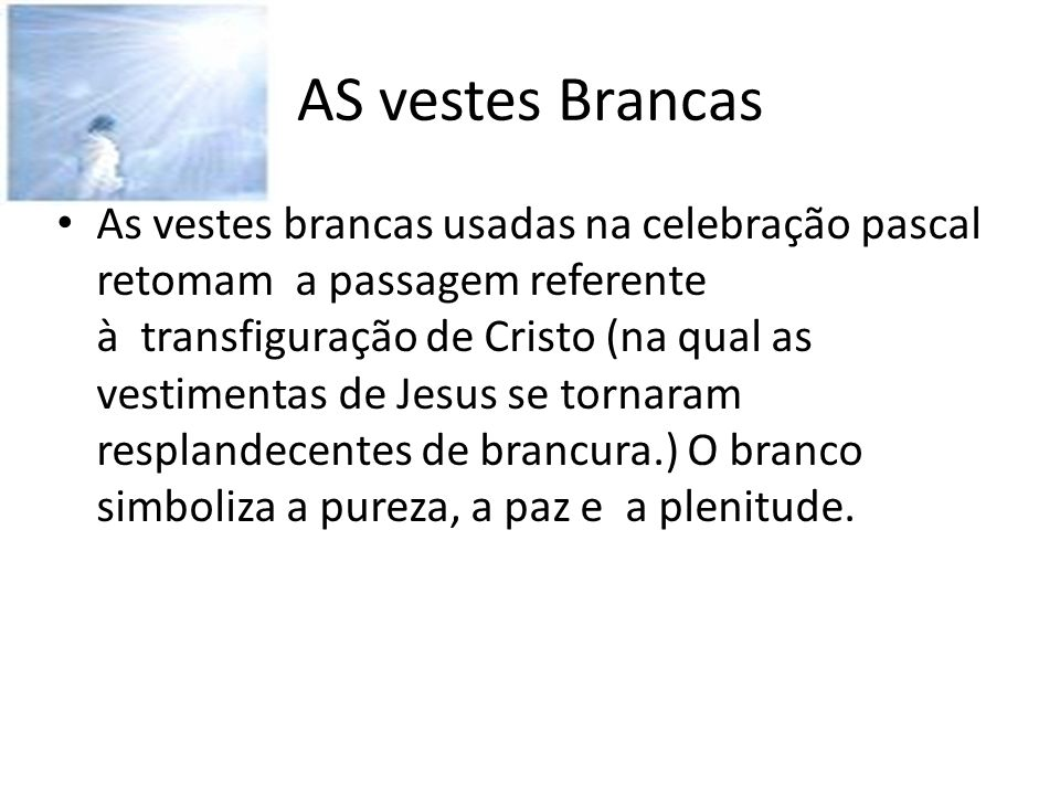 AS vestes Brancas