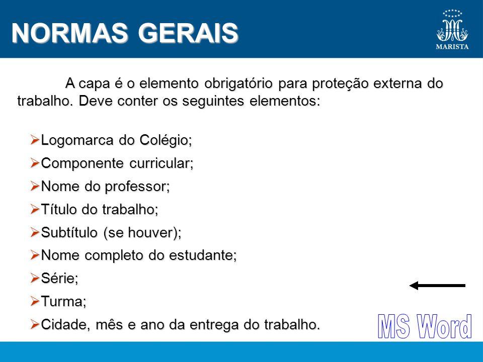 NORMAS GERAIS A capa é o elemento obrigatório para proteção externa do trabalho. Deve conter os seguintes elementos:
