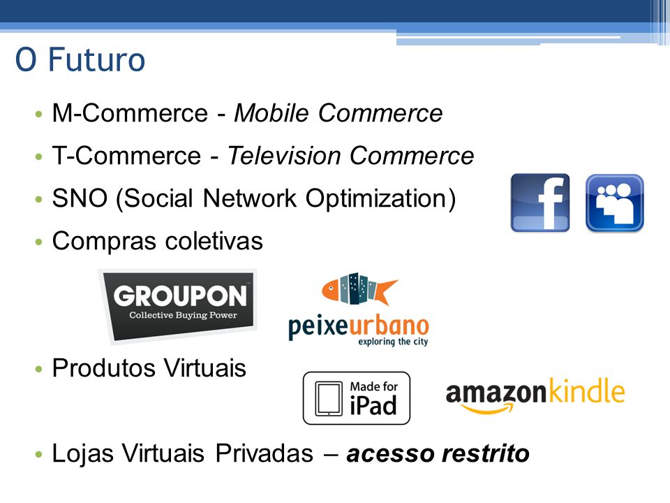 O Futuro M-Commerce - Mobile Commerce T-Commerce - Television Commerce