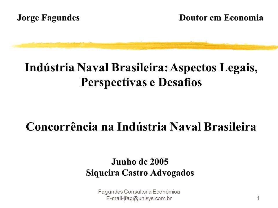 Indústria Naval Brasileira: Aspectos Legais, Perspectivas e Desafios